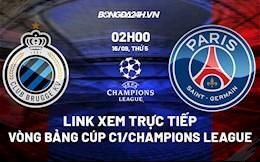 Link xem trực tiếp Club Brugge vs PSG Cúp C1 châu Âu 2021/22 ở đâu ?