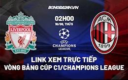 Link xem trực tiếp Liverpool vs AC Milan bảng B Cúp C1 2021 ở đâu ?