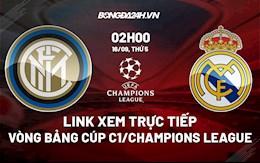 Link xem trực tiếp Inter Milan vs Real Madrid bảng D Cúp C1 2021 ở đâu ?