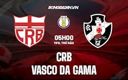 Nhận định CRB vs Vasco da Gama 5h00 ngày 17/9 (Hạng 2 Brazil 2021/22)