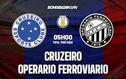 Nhận định Cruzeiro vs Operario Ferroviario 5h00 ngày 17/9 (Hạng 2 Brazil 2021/22)