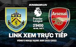 Link xem trực tiếp Burnley vs Arsenal vòng 5 ngoại hạng Anh 2021 ở đâu ?