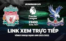 Link xem trực tiếp Liverpool Crystal Palace vòng 5 ngoại hạng Anh 2021 ở đâu ?