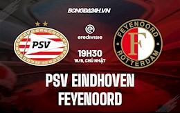 Nhận định PSV Eindhoven vs Feyenoord 19h30 ngày 19/9 (VĐQG Hà Lan 2021/22)