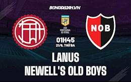 Nhận định bóng đá Lanus vs Newells Old Boys 1h45 ngày 21/9 (VĐQG Argentina 2021/22)