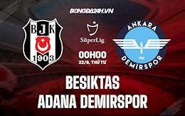 Nhận định Besiktas vs Adana Demirspor 0h00 ngày 22/9 (VĐQG Thổ Nhĩ Kỳ 2021/22)