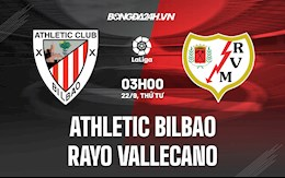 Nhận định bóng đá Bilbao vs Vallecano 3h00 ngày 22/9 (La Liga 2021/22)