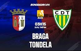 Nhận định Braga vs Tondela VĐQG 3h15 ngày 21/9 (Bồ Đào Nha 2021/22)