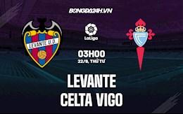 Nhận định bóng đá Levante vs Celta Vigo 3h00 ngày 22/9 (La Liga 2021/22)