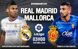 Nhận định Real Madrid vs Mallorca (3h ngày 23/9): Khuất phục tân binh
