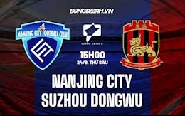 Nhận định Nanjing City vs Suzhou Dongwu 15h00 ngày 24/9 (Hạng 2 Trung Quốc 2021)
