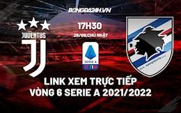 Link xem trực tiếp Juventus vs Sampdoria vòng 6 Serie A 2021/22 ở đâu ?